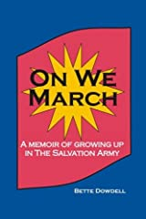 On We March: A Memoir of Growing Up in the Salvation Army by Bette Dowdell (2008-10-16) Paperback