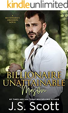 Billionaire Unattainable ~ Mason: A Billionaire's Obsession Novel (The Billionaire's Obsession Book 14)
