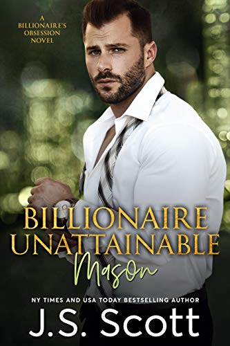 Billionaire Unattainable - Mason by JS Scott