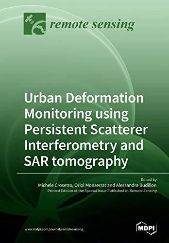 (Urban Deformation Monitoring using Persistent Scatterer Interferometry and SAR tomography)