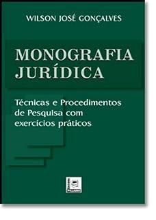 Monografia Juridica. Tecnicas E Procedimentos De Pesquisa Com Exercicios