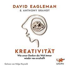 Kreativität: Wie unser Denken die Welt immer wieder neu erschafft Hörbuch von David Eagleman, Anthony Brandt Gesprochen von: Helge Heynold
