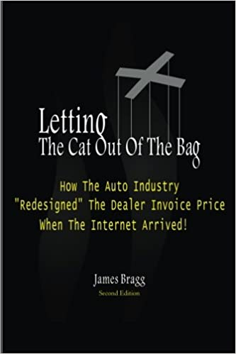 letting the cat out of the bag how the auto industry redesigned the dealer invoice price when the internet arrived second edition edition