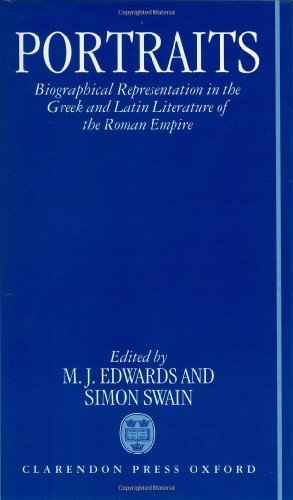 Portraits: Biographical Representation in the Greek and Latin Literature of the Roman Empire Pdf
