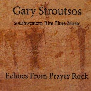 Echoes From Prayer Rock: Southwestern Rim Flute Music