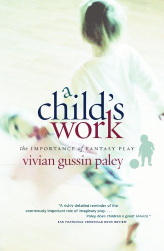A Child's Work: The Importance of Fantasy Play