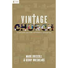 Vintage Church: Timeless Truths and Timely Methods