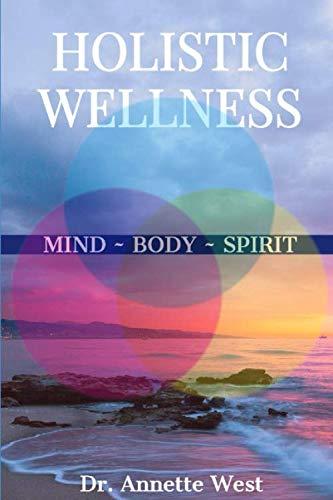 Holistic Wellness: Mind   Body  ...