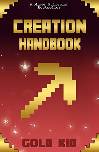 The Unofficial MinecrafT Creations Handbook: Hundreds of Unkown Secrets and Other Great Tips! (Free Gift Inside)