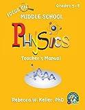 Focus on Middle School Physics Teacher's Manual, Rebecca W. Keller, 1936114674