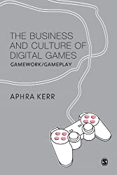 The Business and Culture of Digital Games: Gamework/Gameplay: Gamework and Gameplay