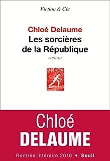 Les sorcières de la République, Delaume, Chloé