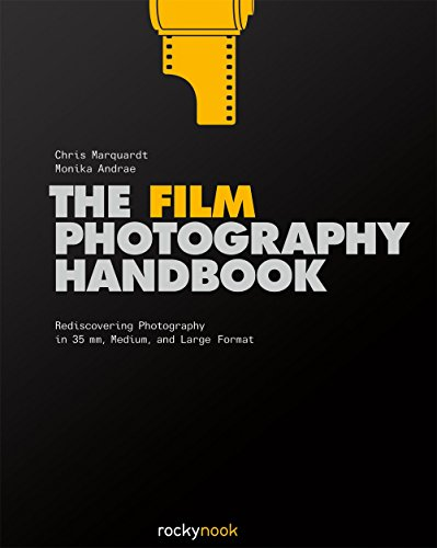 The Film Photography Handbook: Rediscovering Photography in 35mm, Medium, and Large Format Black White Photography Digital Age