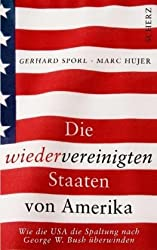 Die wiedervereinigten Staaten von Amerika: Wie die USA die Spaltung nach George W. Bush überwinden