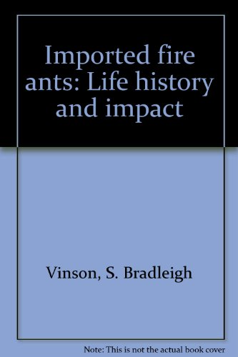 Imported fire ants: Life history and impact