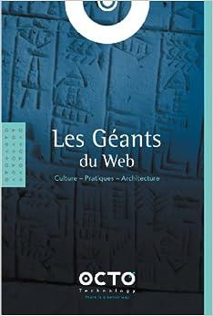 Les Géants du Web : Culture - Pratiques - Architecture