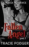 Fallen Angel, Part 3: Fallen Angel Series - A Mafia Romance