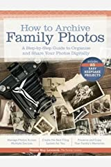 A Step-by-Step Guide to Organize and Share Your Photos Digitally How to Archive Family Photos (Paperback) - Common Paperback