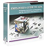 Employers Guide to ADA Manual - Get Critical Information to Help You Comply with The Americans with Disabilities Act - J.J. Keller & Associates, Inc.