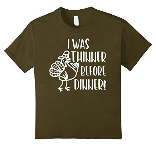 Kids I WAS THINNER BEFORE DINNER! Fun Thanksgiving Tee 4 ...