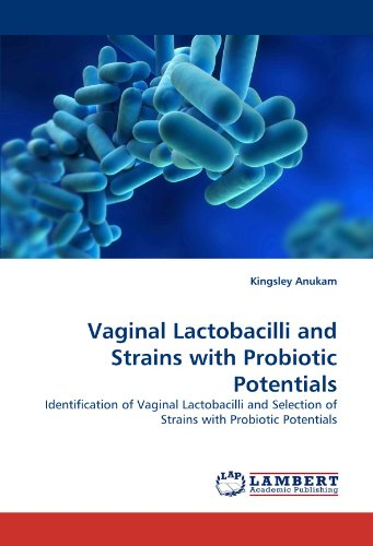 Vaginal Lactobacilli and Strains with Probiotic Potentials: Identification of Vaginal Lactobacilli and Selection of Strains with Probiotic Potentials