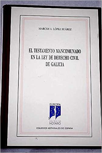 El testamento mancomunado en la Ley de derecho civil de Galicia ...
