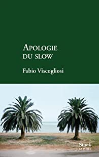 Apologie du slow par Viscogliosi