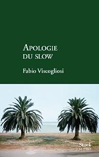 Apologie du slow par Fabio Viscogliosi