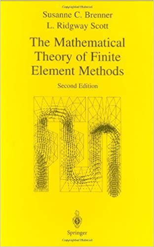The Mathematical Theory Of Finite Element Methods Texts In Applied Mathematics Book 15 2nd Brenner Susanne Scott L Ridgway Amazon Com