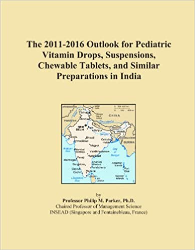 The 2011-2016 Outlook for Pediatric Vitamin Drops, Suspensions, Chewable Tablets, and Similar Preparations in India