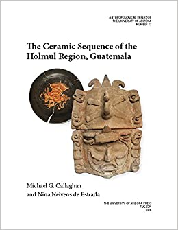 The Ceramic Sequence of the Holmul Region, Guatemala (Anthropological Papers)