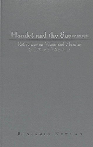 Hamlet and the Snowman: Reflections on Vision and Meaning in Life and Literature (American University Studies) Reflection Snowman