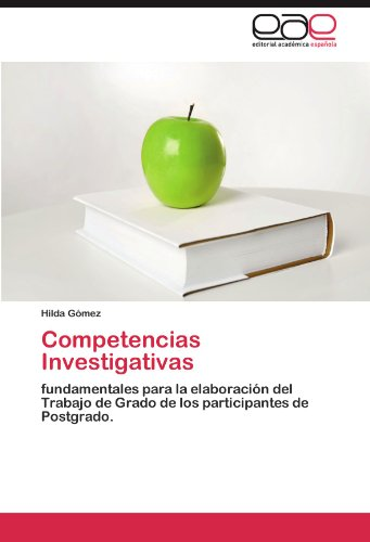 Competencias Investigativas: fundamentales para la elaboracion del Trabajo de Grado de los participantes de Postgrado. (Spanish Edition) [Hilda Gomez] (Tapa Blanda)