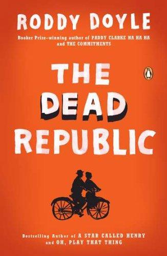 The Dead Republic: A Novel [Roddy Doyle] (Tapa Blanda)