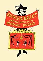 Buckle at the Ballet (Selected Criticism)
