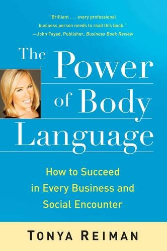 The Power of Body Language: How to Succeed in Every Business and Social Encounter by Unknown