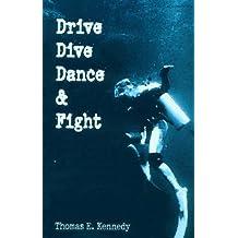 Drive, Dive, Dance & Fight