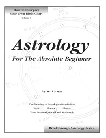 Astrology For The Absolute Beginner How To Interpret Your Own Birth