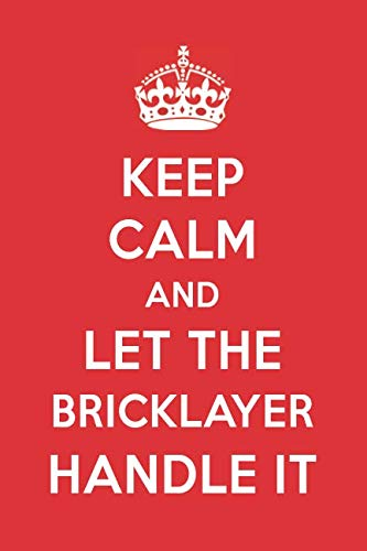 Keep Calm And Let The Bricklayer Handle It: The Bricklayer Designer Notebook ()