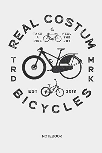 Real Costum Bicycles Notebook: Bicycle notebook | Funny gift for cyclists, bike, Fixie Bike, mountain bike and racing bike fans, children, teenagers, women and men