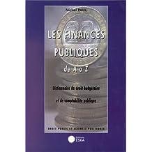 Les finances publiques de a a z, dictionnaire de droit budgetaire et de comptabilite publique