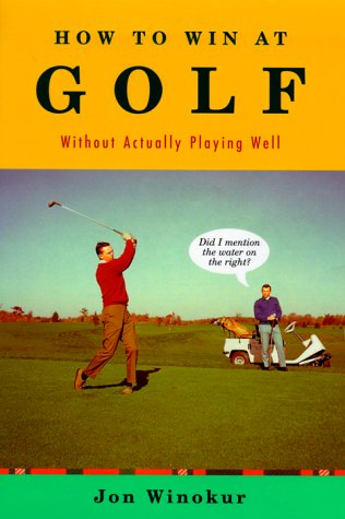 How to Win at Golf: Without Actually Playing Well