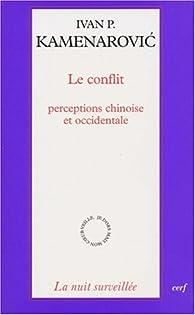 Le conflit ; perceptions chinoise et occidentale par Ivan P. Kamenarovic