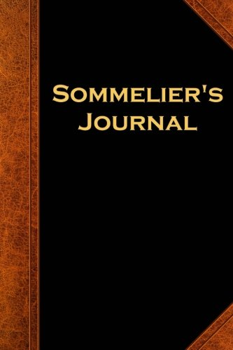 Sommelier's Journal Vintage Style: (Notebook, Diary, Blank Book) (Wine Expert Journals Notebooks ()