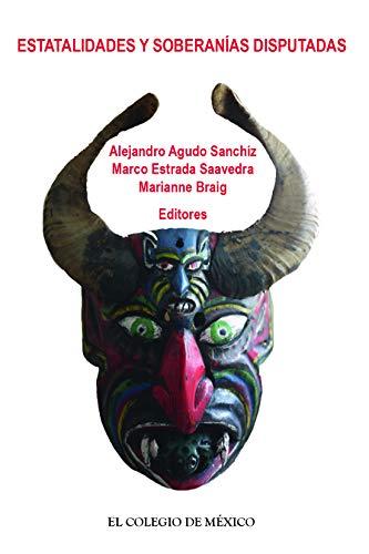Estatalidades y soberanías disputadas (Spanish Edition) by [Agudo Sanchiz, Alejandro, Estrada