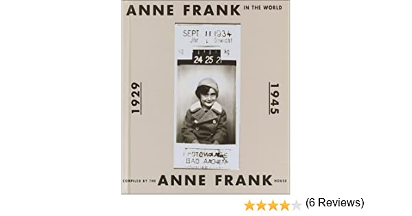 com anne frank in the world anne frank  com anne frank in the world 9780375911774 anne frank house books
