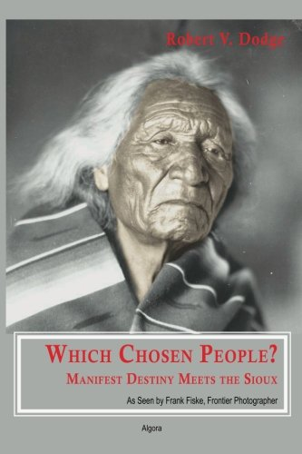 Which Chosen People? Manifest Destiny Meets the Sioux