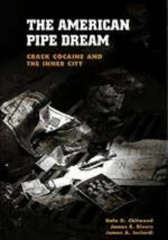 The American Pipe Dream: Crack, Cocaine, and the Inner City