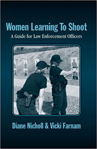 Women Learning to Shoot: A Guide for Law Enforcement Officers