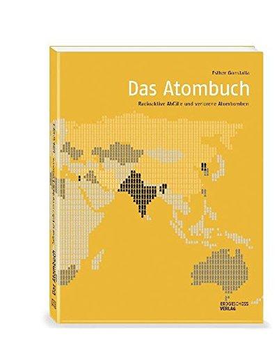 Das Atombuch: Radioaktive Abfälle und verlorene Atombomben